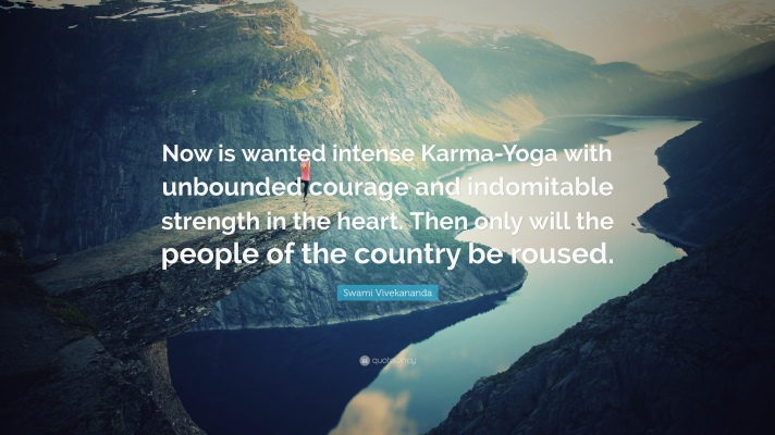 426946-Swami-Vivekananda-Quote-Now-is-wanted-intense-Karma-Yoga-with
